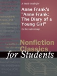 """A Study Guide for Anne Frank's """"Anne Frank: The Diary of a Young Girl"""" book summary, reviews and downlod"""
