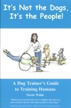 It's Not the Dogs, It's the People! book summary, reviews and download
