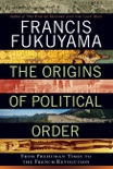 The Origins of Political Order book summary, reviews and download