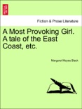 A Most Provoking Girl. A tale of the East Coast, etc. book summary, reviews and downlod