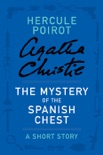 The Mystery of the Spanish Chest book summary, reviews and download