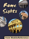 Rome Sights: a travel guide to the top 50 attractions in Rome, Italy. Includes three walking tours book summary, reviews and downlod
