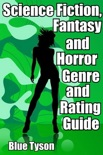 Science Fiction, Fantasy and Horror Genre and Rating Guide book summary, reviews and download