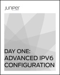 Day One: Advanced IPv6 Configuration book summary, reviews and download