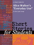 """A Study Guide for Alice Walker's """"Everyday Use"""" book summary, reviews and downlod"""