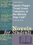 """A Study Guide for Fannie Flagg's """"Fried Green Tomatoes at the Whistle Stop Cafe"""" book summary, reviews and downlod"""