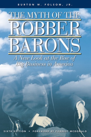 The Myth of the Robber Barons by Young Americas Foundation book summary, reviews and downlod