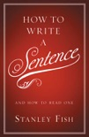 How to Write a Sentence book summary, reviews and download