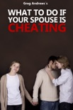 What to Do If Your Spouse is Cheating book summary, reviews and download