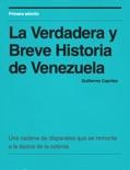 La Verdadera y Breve Historia de Venezuela