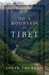 To a Mountain in Tibet book summary, reviews and download