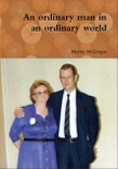 An Ordinary Man In An Ordinary World book summary, reviews and download
