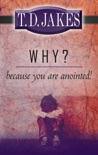 Why? Because You Are Anointed book summary, reviews and downlod