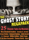 The Ghost Story Megapack: 25 Classic Tales by Masters book summary, reviews and download