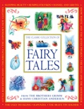 The Classic Collection of Fairy Tales from The Brothers Grimm & Hans Christian Andersen book summary, reviews and downlod