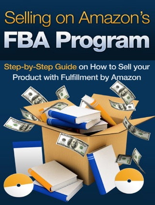 Selling on Amazon's FBA Program by Nathan Holmquist E-Book Download