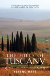 The Hills of Tuscany: A New Life in an Old Land book summary, reviews and download