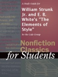"""A Study Guide for William Strunk Jr. and E. B. White's """"The Elements of Style"""" book summary, reviews and downlod"""