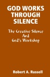 God Works Through Silence book summary, reviews and download