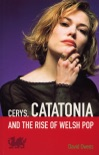 Cerys, Catatonia And The Rise Of Welsh Pop book summary, reviews and downlod