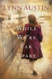 While We're Far Apart book summary, reviews and download