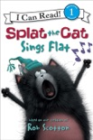 Splat the Cat: Splat the Cat Sings Flat book summary, reviews and download