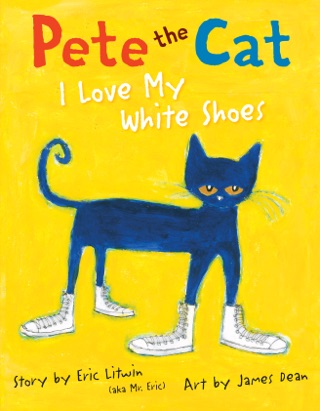 Pete the Cat: I Love My White Shoes by HARPERCOLLINS PUBLISHERS   book summary, reviews and downlod