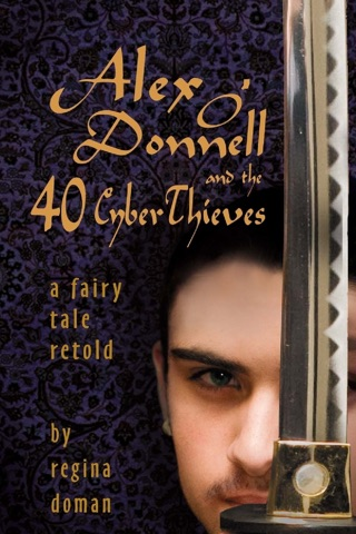 Alex O'Donnell and the Forty Cyberthieves by Regina Doman E-Book Download