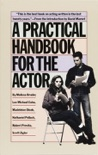 A Practical Handbook for the Actor book summary, reviews and download