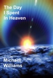 The Day I Spent In Heaven book summary, reviews and downlod