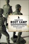 Creative Boot Camp: Generate Ideas in Greater Quantity and Quality in 30 days book summary, reviews and download