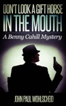 Don't Look a Gift Horse in the Mouth book summary, reviews and download