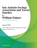 San Antonio Savings Association and Xavier Sanchez v. William Palmer book summary, reviews and downlod