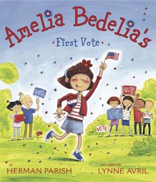 Amelia Bedelia's First Vote by Herman Parish E-Book Download
