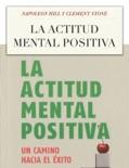 La Actitud Mental Positiva
