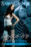 Sacrifice Me: The Demon book summary, reviews and download