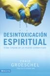 Desintoxicación espiritual book summary, reviews and downlod