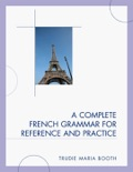 A Complete French Grammar for Reference and Practice book summary, reviews and download