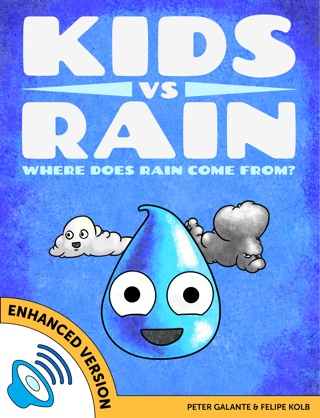 Kids vs Rain: Where Does Rain Come From? (Enhanced Version) by Peter Galante & Felipe Kolb E-Book Download