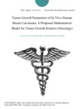 Tumor Growth Parameters of In-Vivo Human Breast Carcinoma: A Proposed Mathematical Model for Tumor Growth Kinetics (Oncology) book summary, reviews and download
