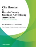 City Houston v. Harris County Outdoor Advertising Association book summary, reviews and downlod