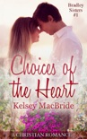 Choices of the Heart: A Christian Romance Novella book summary, reviews and download