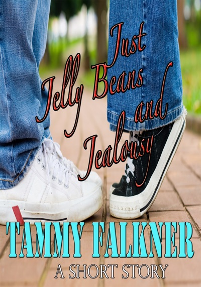 Just Jelly Beans and Jealousy by Tammy Falkner Book Summary, Reviews and E-Book Download