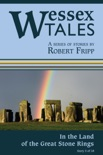 """Wessex Tales: """"In the land of the great stone rings"""" (Story 5) book summary, reviews and download"""
