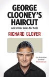 George Clooney's Haircut and Other Cries for Help book summary, reviews and downlod