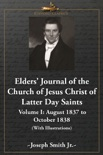 Elders' Journal of the Church of Jesus Christ of Latter Day Saints - Volume I: October 1837 to August 1838 (With Illustrations) book summary, reviews and downlod