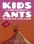 Kids vs Ants: Worlds Collide book summary, reviews and downlod