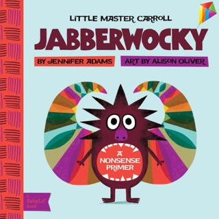 Jabberwocky: A BabyLit® Nonsense Primer by Jennifer Adams & Alison Oliver E-Book Download