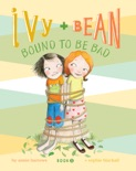 Ivy and Bean Bound to Be Bad book summary, reviews and download