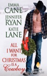 All I Want for Christmas Is a Cowboy book summary, reviews and downlod